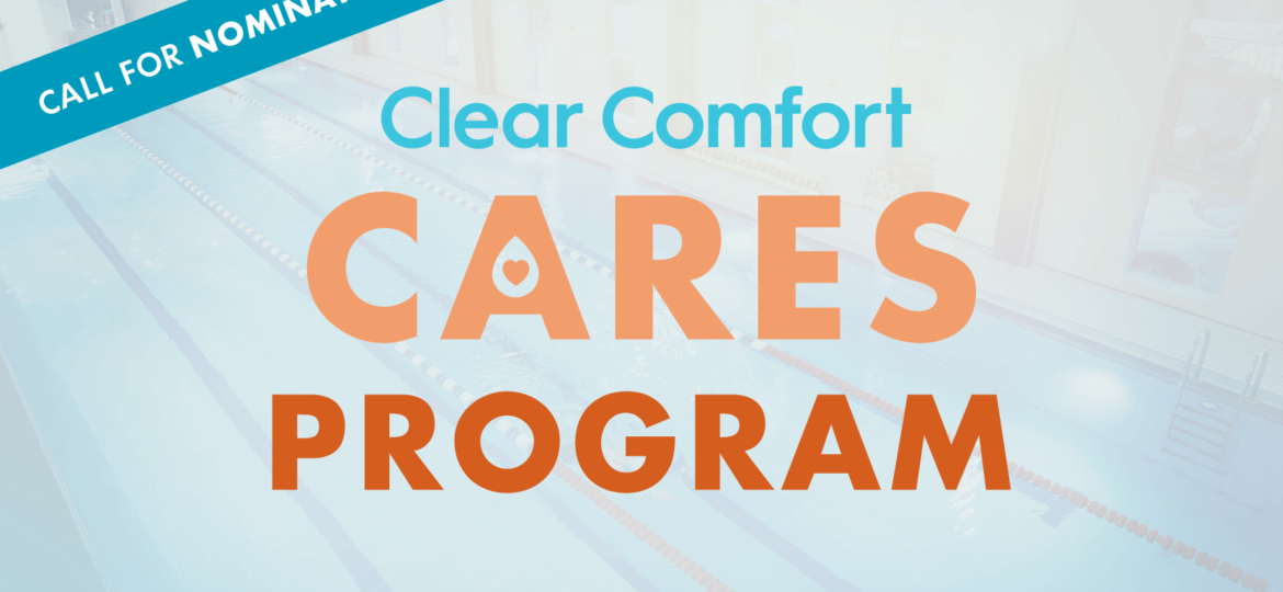 Clear Comfort Cares Program Call for Nominations