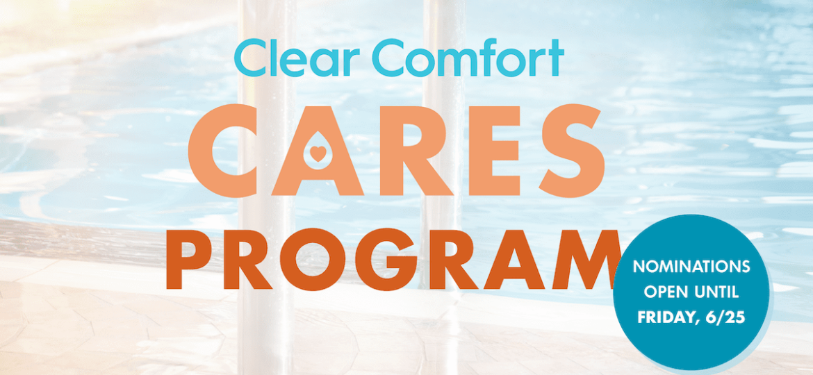 Clear Comfort Cares Program Call for Nominations June 2021